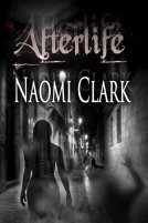 Afterlife by Naomi Clark