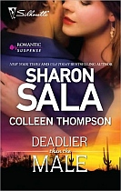 Deadlier Than Male by Sharon Sala and Colleen Thompson