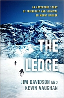 The Ledge: An Adventure Story of Friendship and Survival on Mount Rainer by Jim Davidson and Kevin Vaughan