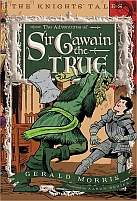 The Adventures of Sir Gawain The True by Gerald Morris
