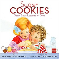 Sugar Cookies: Sweet Little Lessons on Love by Amy Krouse Rosenthal